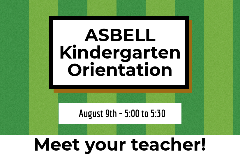 Asbell Kindergarten Orientation and Meet the Teacher Night 5 pm - 5:30 pm