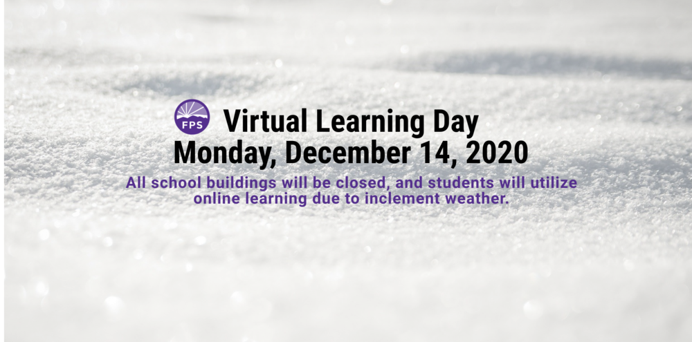 FPS Virtual Learning Day - Monday, December 14th Due to Inclement Weather