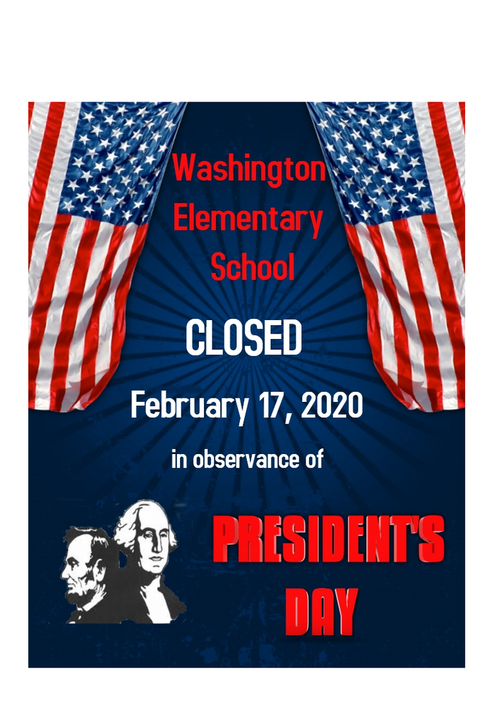 SCHOOL CLOSED -  Feb 17th in honor or President's Day