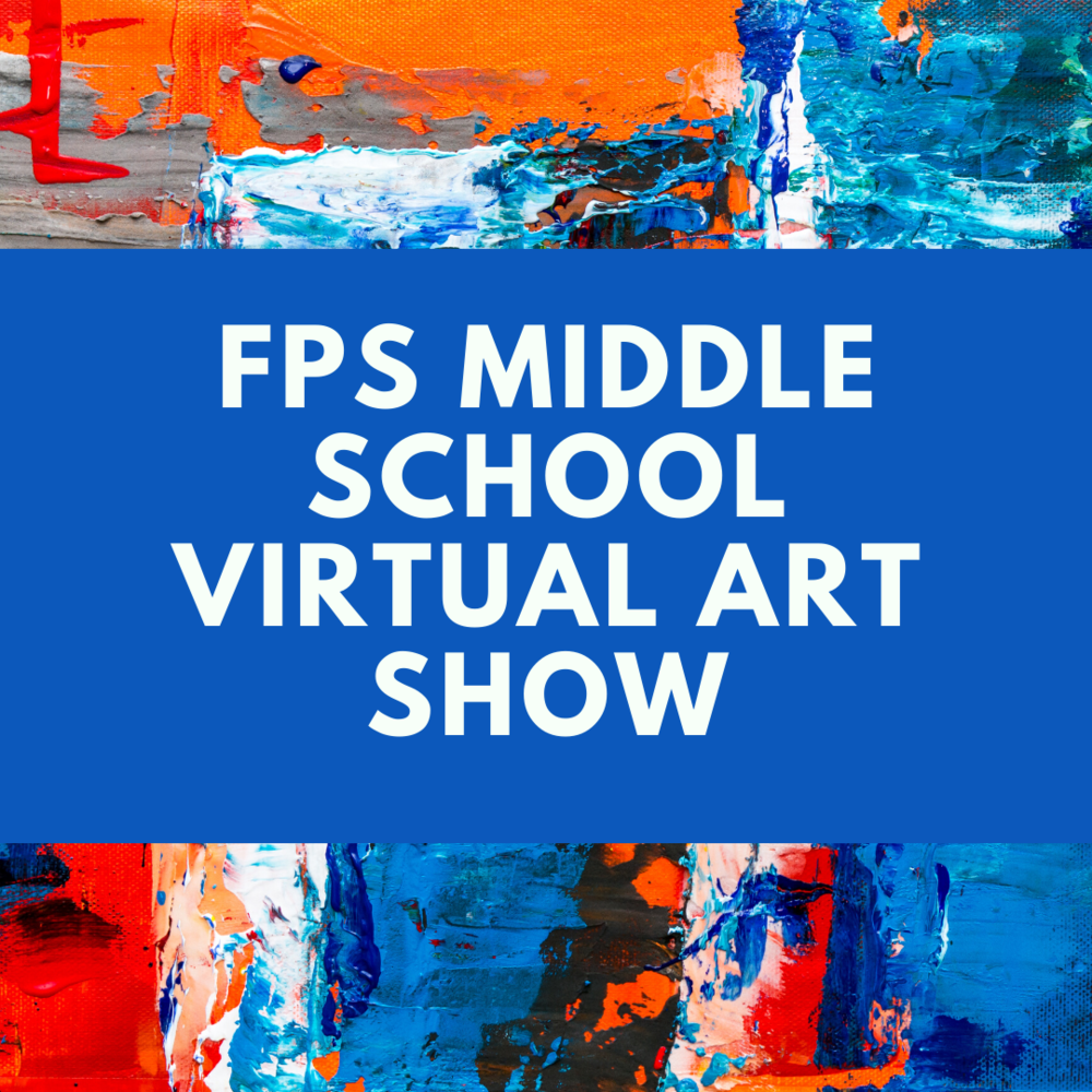 FPS Middle School Virtual Art Show