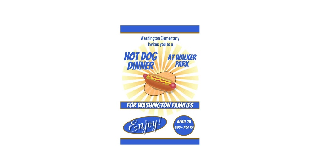 ATTEND WASHINGTON'S FREE HOT DOG DINNER APRIL 15th AT WALKER PARK