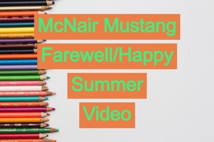 McNair Mustang Farewell/Happy Summer Video