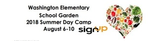 4th annual Washington Elementary School Garden Summer Camp