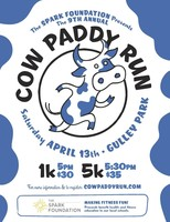 The Spark Foundation Presents The 9th Annual Cow Paddy Run Saturday April 13th at Gully Park