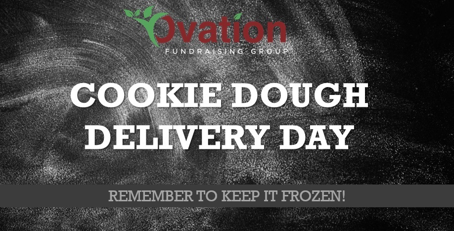 Cookie Dough Delivery Day