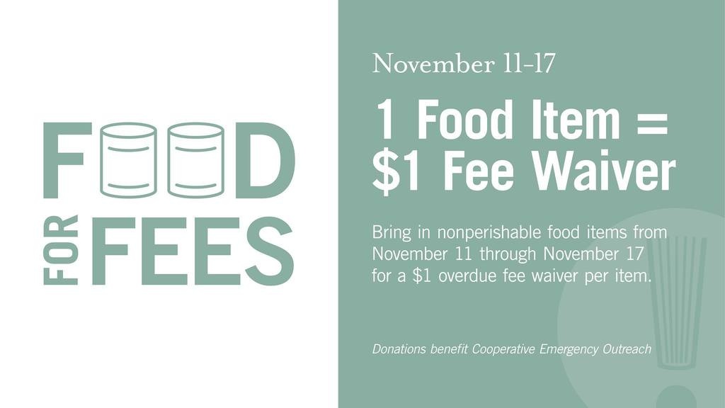 Fayetteville Public Library Food for Fees week! November 11th through 17th bring in one food item and get $1 off overdue fees!