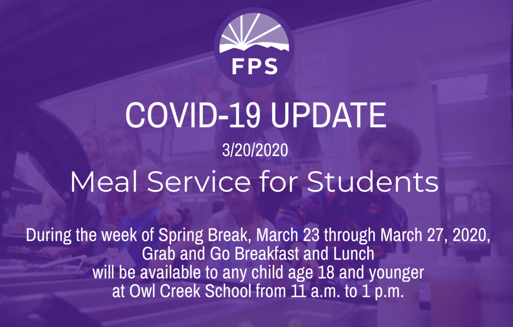 During the week of Spring Break, March 23 through March 27, 2020, Grab and Go Breakfast and Lunch will be available to any child age 18 and younger at Owl Creek School from 11 a.m. - 1 p.m. Students must be present to receive a meal. Owl Creek School 375 N. Rupple Rd. See you there!