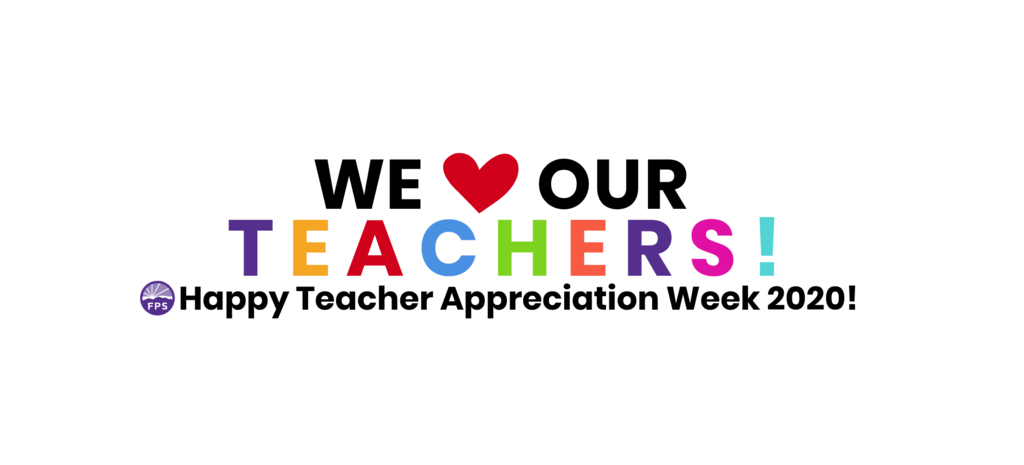 We LOVE our FPS Teachers. Happy Teacher Appreciation Week!