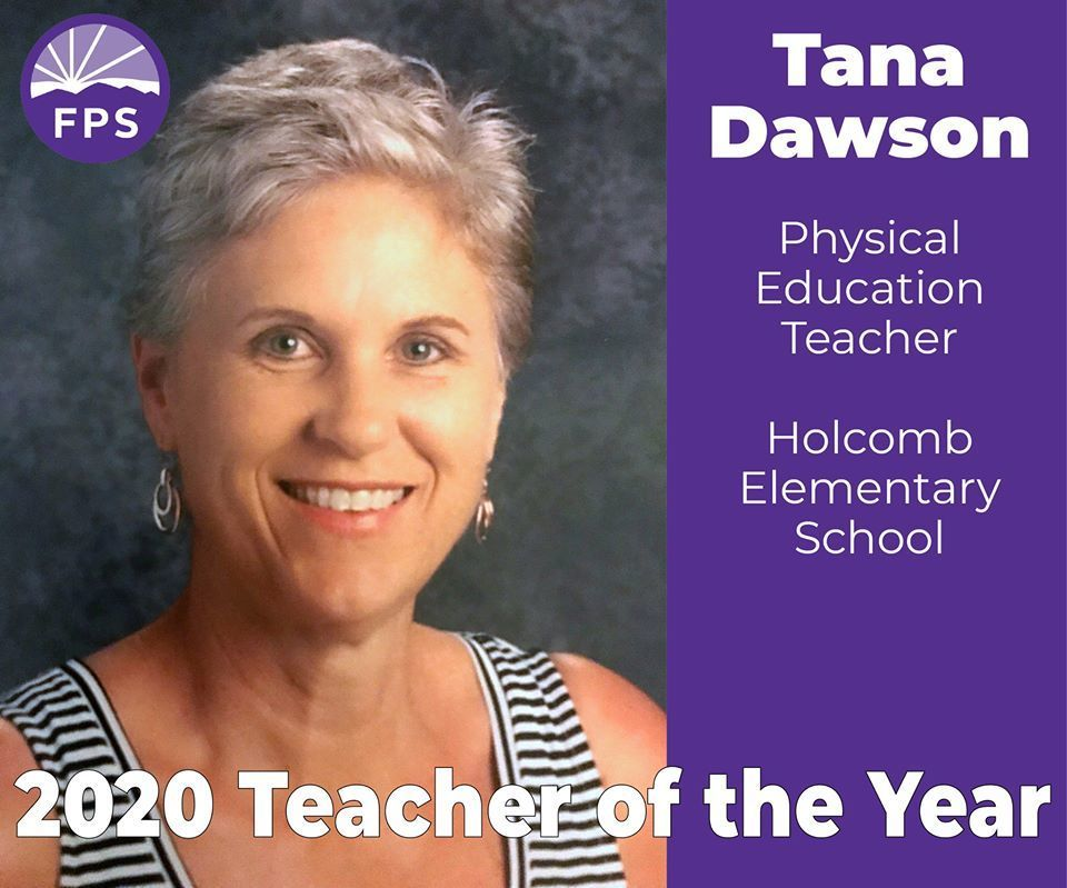 ​Congratulations to Tana Grimes Dawson, our 2020 Fayetteville Public Schools Teacher-of-the-Year, Tana Dawson. Ms. Dawson is a PE teacher at Holcomb Elementary.
